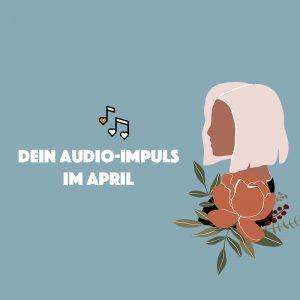 Audio-Impuls im April