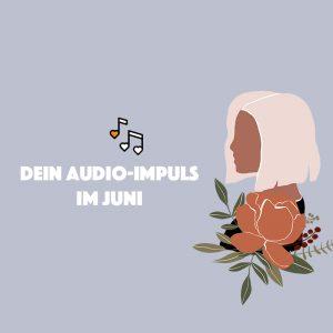 Audio-Impuls im Juni