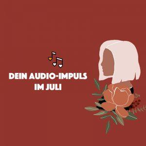 Audio-Impuls im Juli